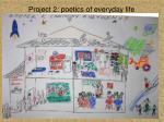 project 2 poetics of everyday life