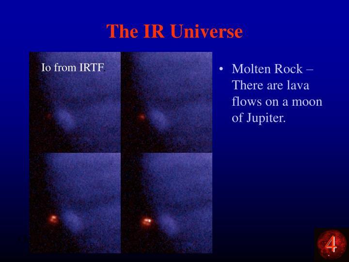 The IR Universe