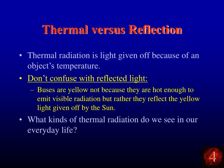 Thermal versus Reflection