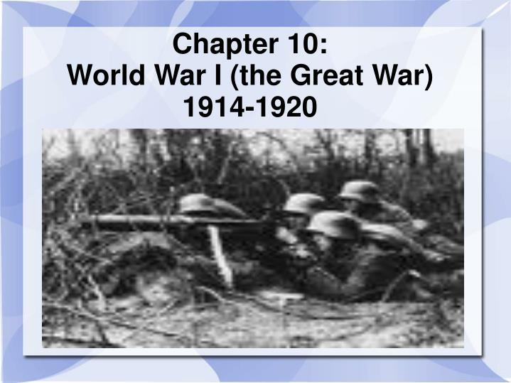 Chapter 10 world war i the great war 1914 1920
