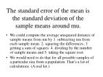 the standard error of the mean is the standard deviation of the sample means around mu