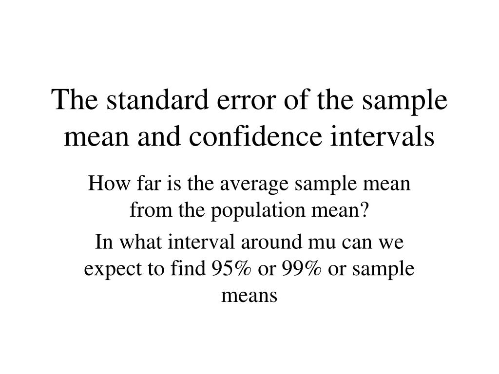 the standard error of the sample mean and confidence intervals l.