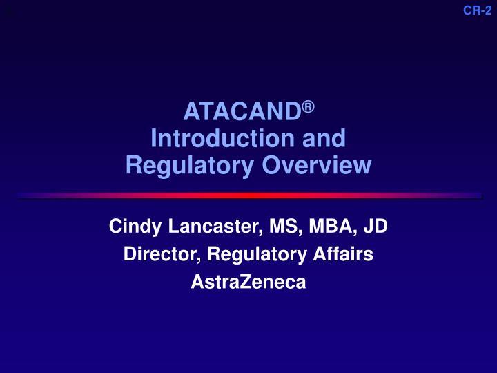 Atacand introduction and regulatory overview