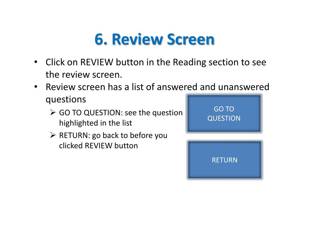 6. Review Screen