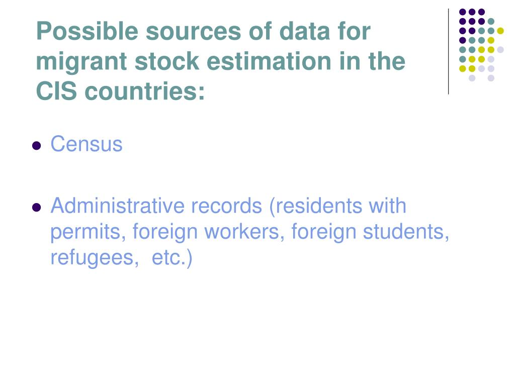 Possible sources of data for migrant stock estimation in the CIS countries: