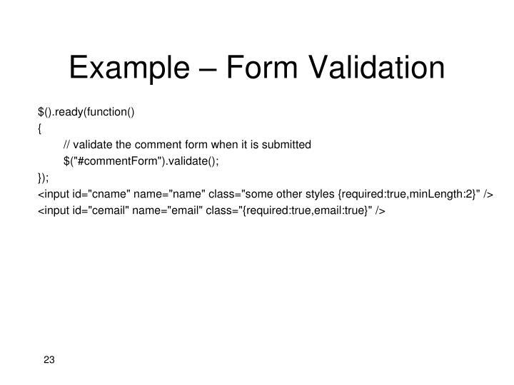 Example – Form Validation