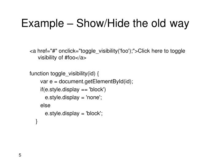 Example – Show/Hide the old