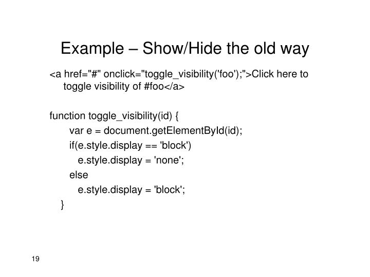 Example – Show/Hide the old way