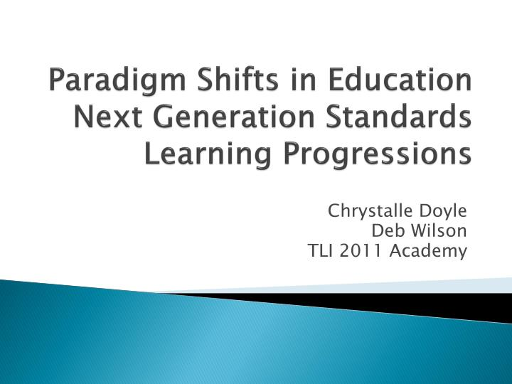 Paradigm shifts in education next generation standards learning progressions
