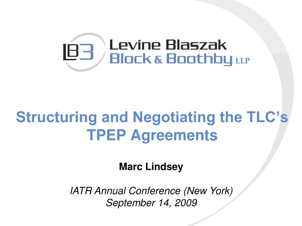 structuring and negotiating the tlc s tpep agreements l.