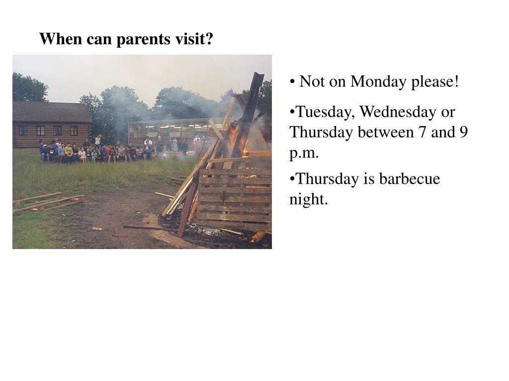 When can parents visit?