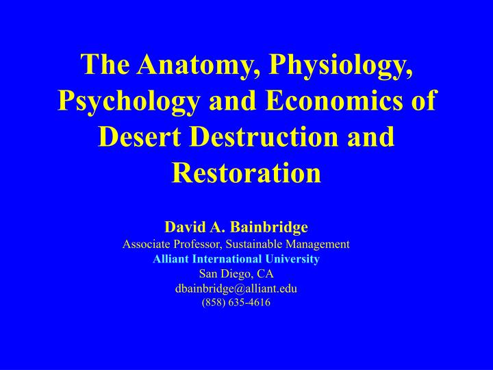 the anatomy physiology psychology and economics of desert destruction and restoration n.