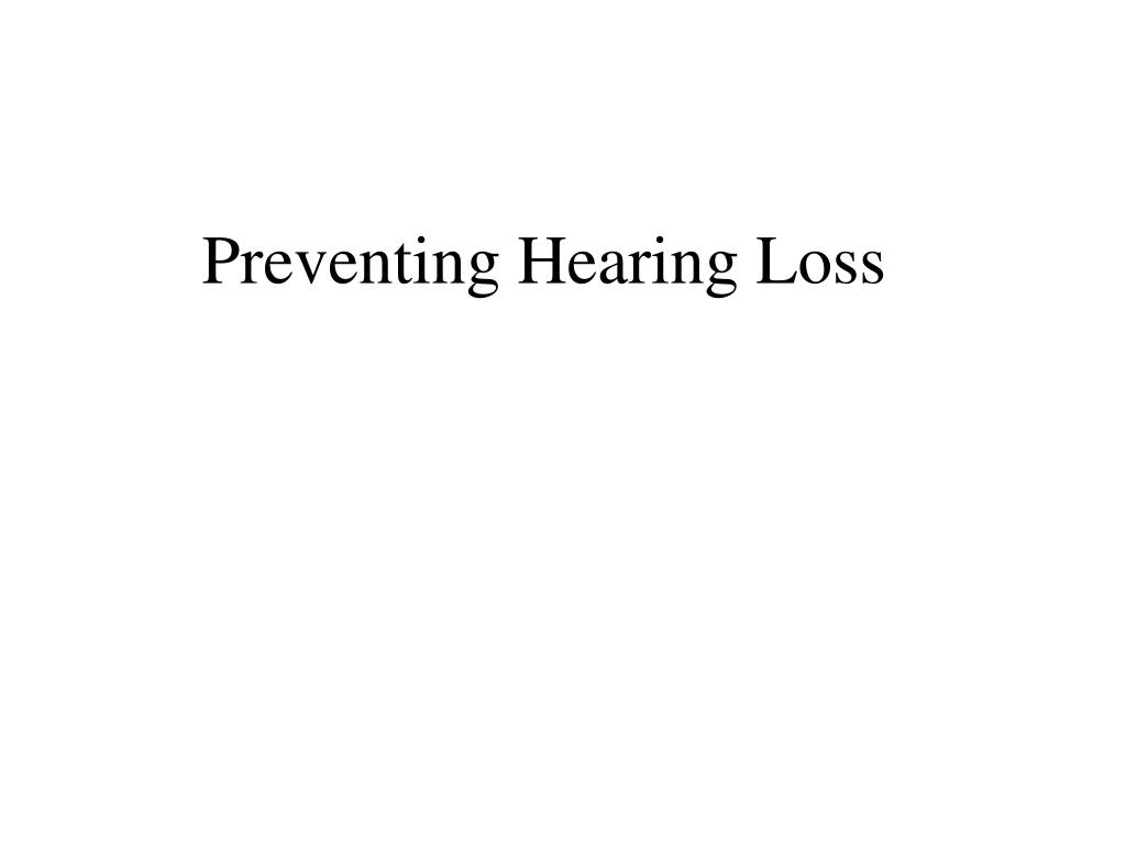 preventing hearing loss l.