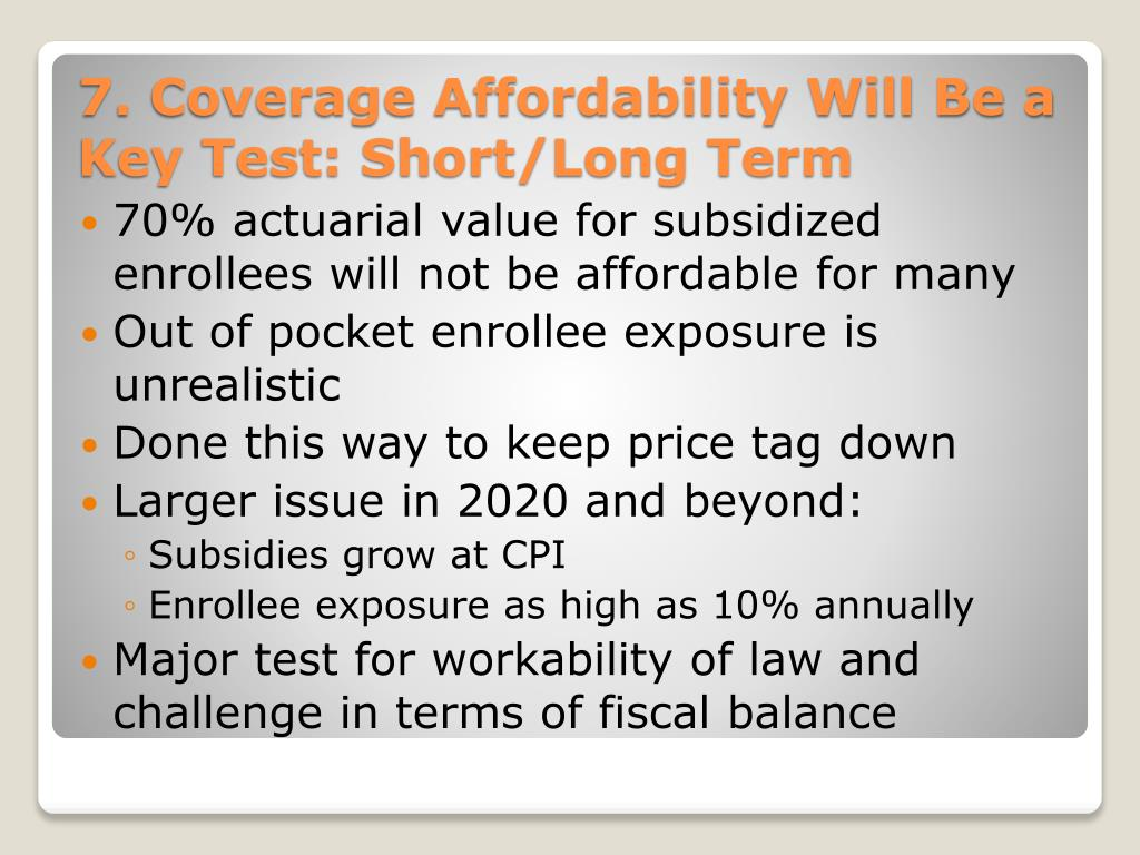 70% actuarial value for subsidized enrollees will not be affordable for many