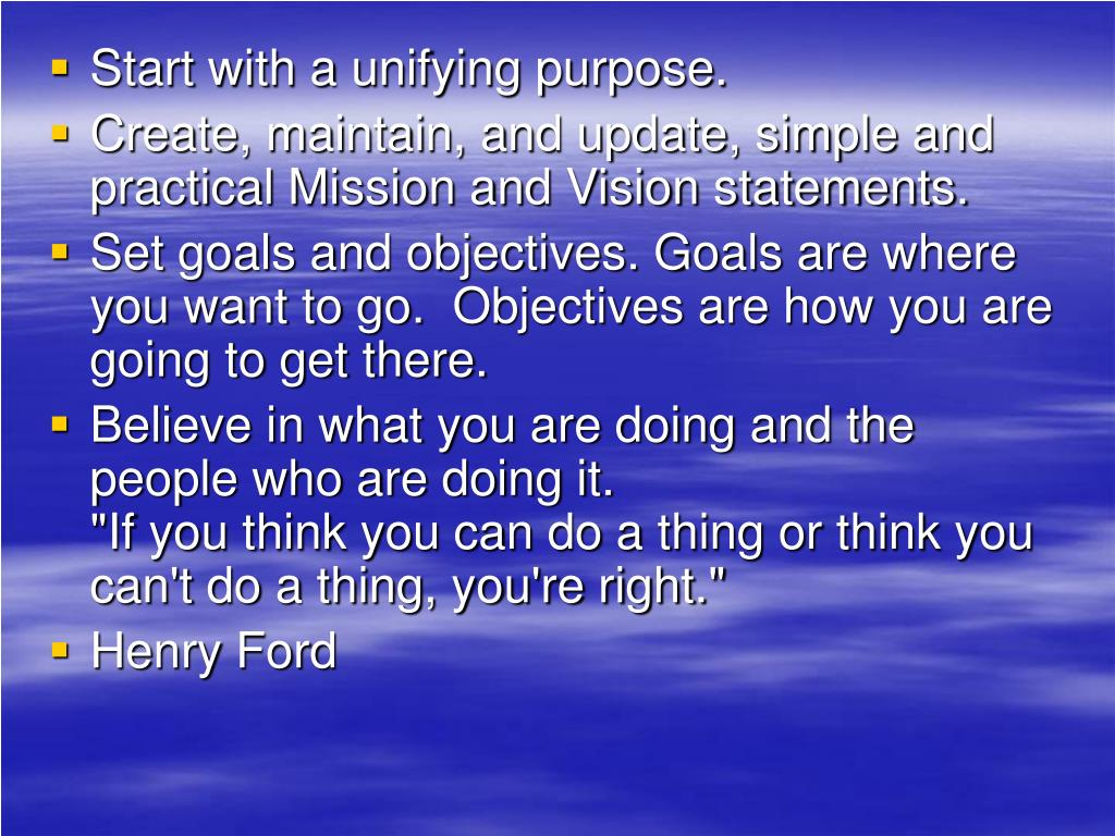 Start with a unifying purpose.