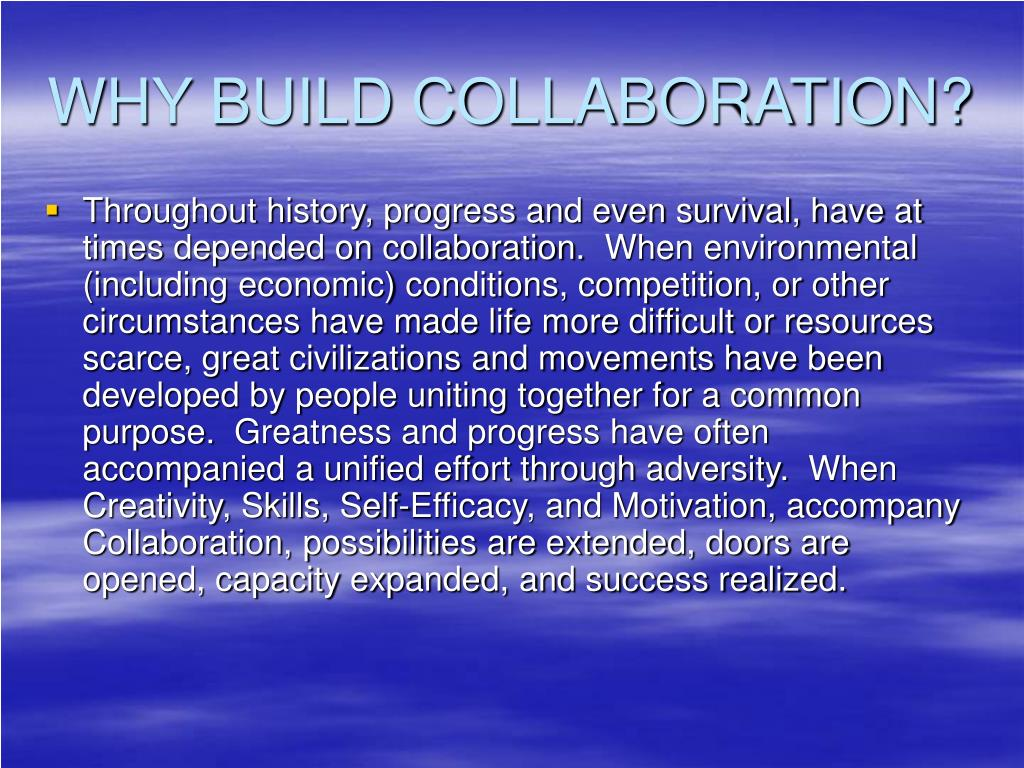 WHY BUILD COLLABORATION?