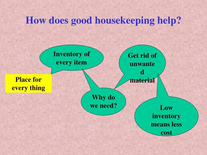 How does good housekeeping help?