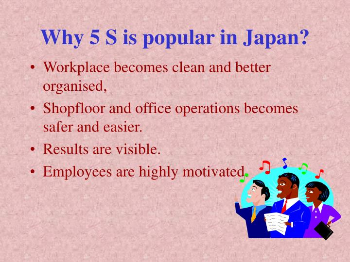 Why 5 S is popular in Japan?