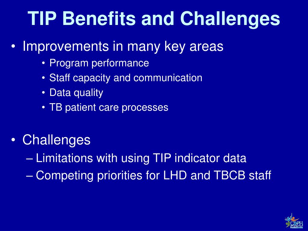 TIP Benefits and Challenges