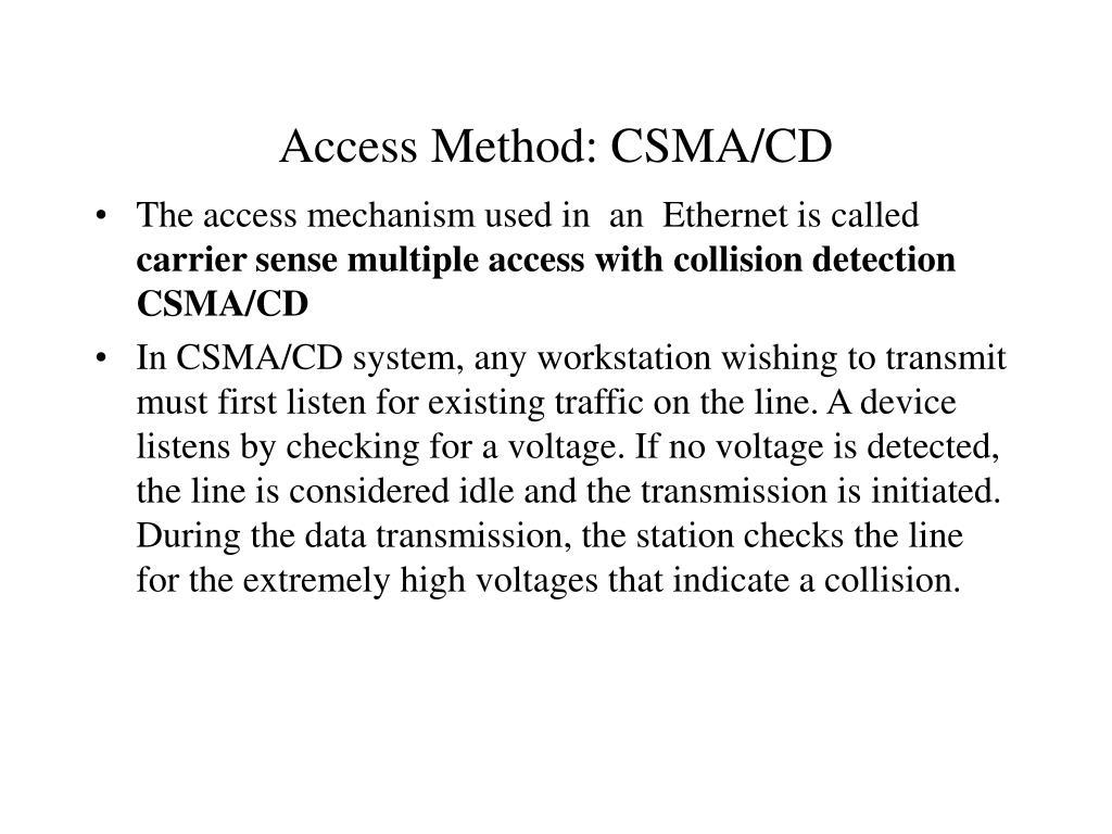 Access Method: CSMA/CD