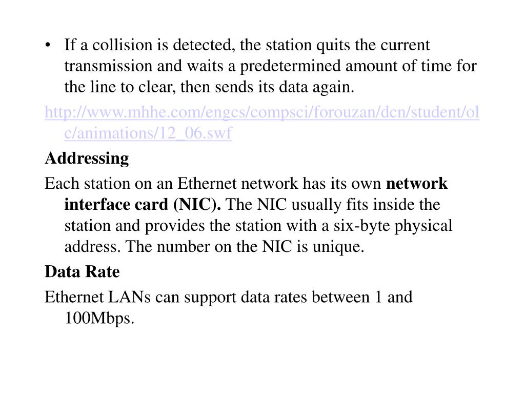 If a collision is detected, the station quits the current transmission and waits a predetermined amount of time for the line to clear, then sends its data again.
