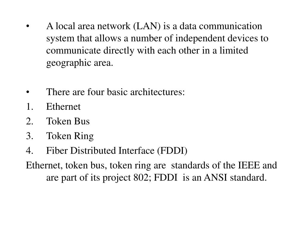A local area network (LAN) is a data communication system that allows a number of independent devices to communicate directly with each other in a limited geographic area.