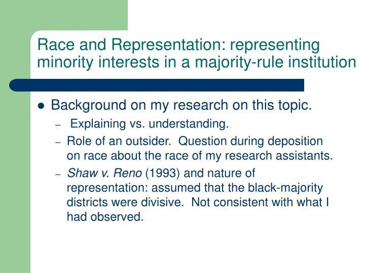 Race and Representation: representing minority interests in a majority-rule institution