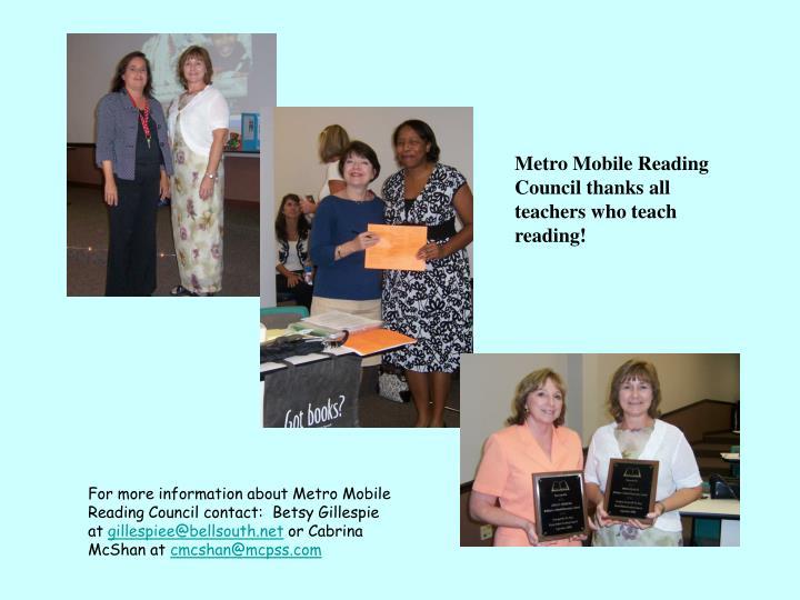 Metro Mobile Reading Council thanks all teachers who teach reading!