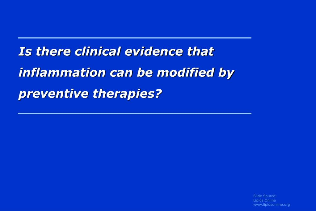 Is there clinical evidence that inflammation can be modified by preventive therapies?