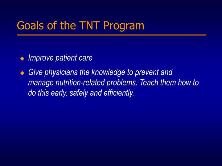 Goals of the TNT Program