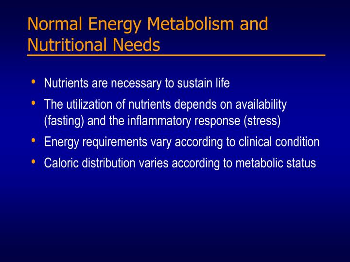 Normal Energy Metabolism and Nutritional Needs