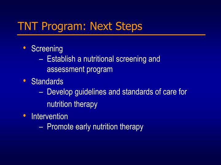 TNT Program: Next Steps