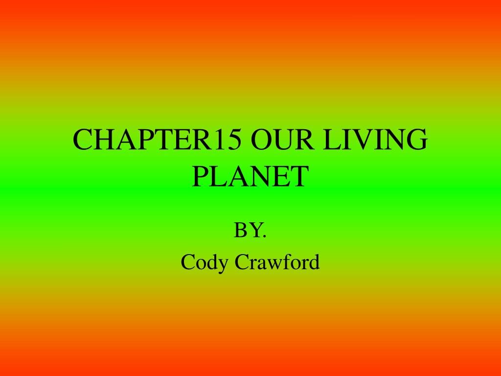 chapter15 our living planet