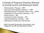 a sample of programs practices relevant to juvenile justice and behavioral health