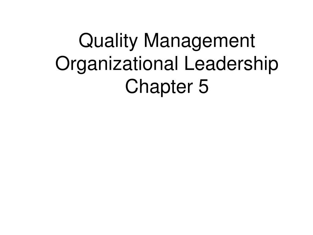 quality management organizational leadership chapter 5 l.