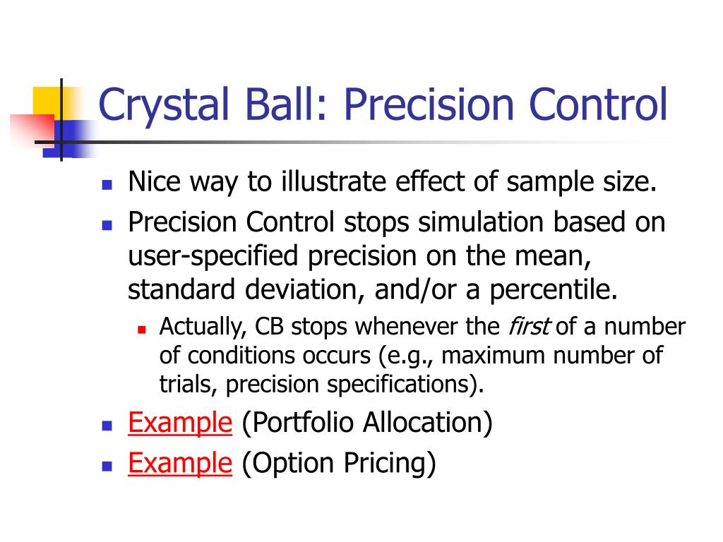 Crystal Ball: Precision Control