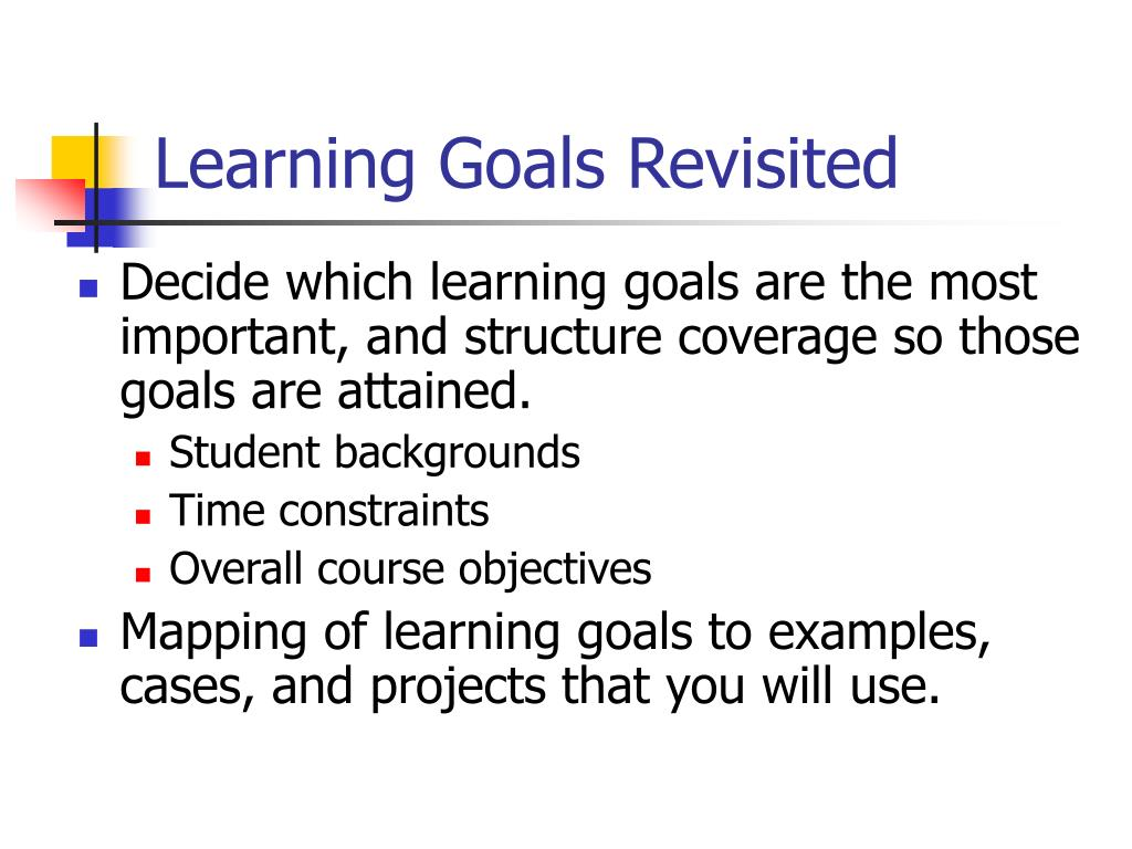 Learning Goals Revisited