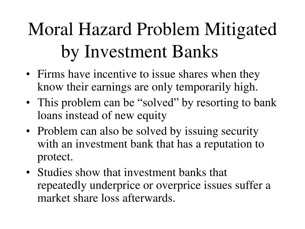 Moral Hazard Problem Mitigated by Investment Banks