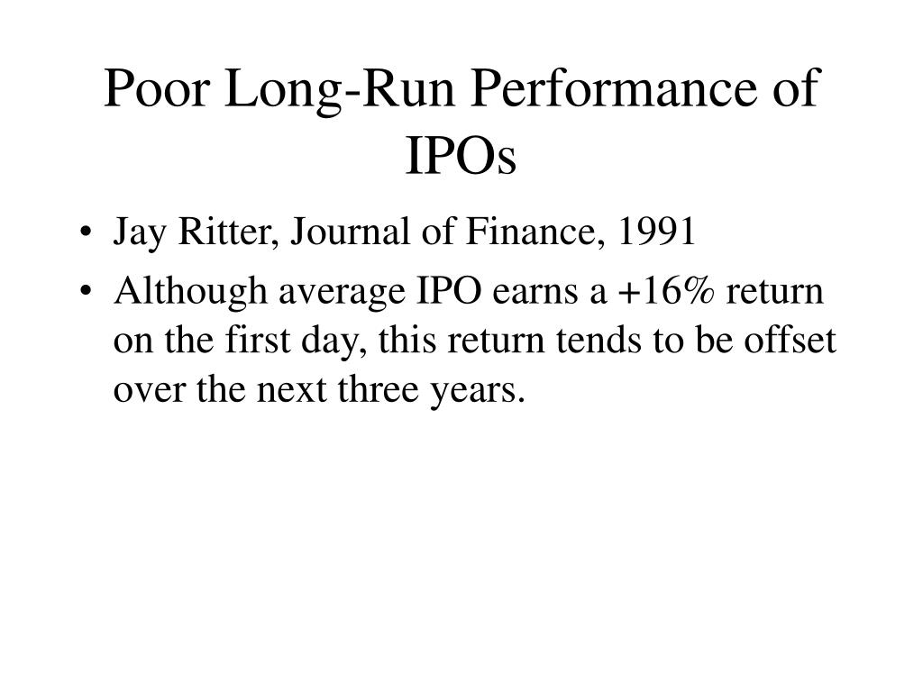 Poor Long-Run Performance of IPOs