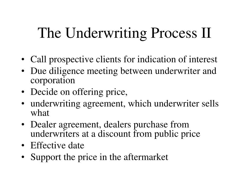 The Underwriting Process II