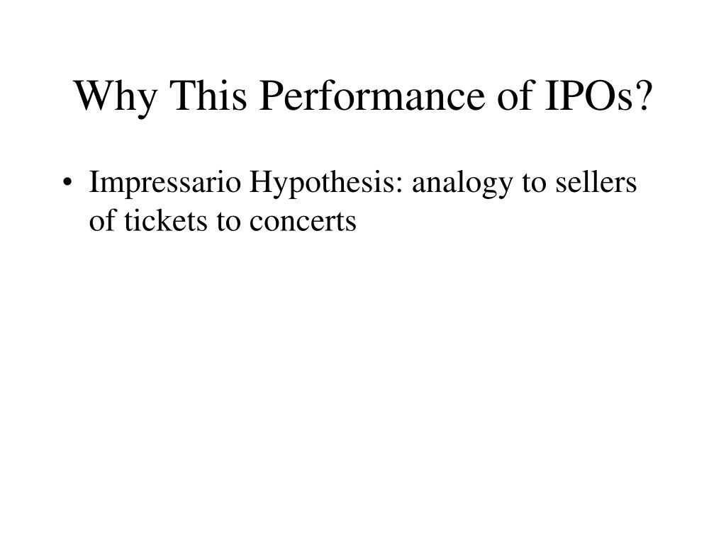 Why This Performance of IPOs?