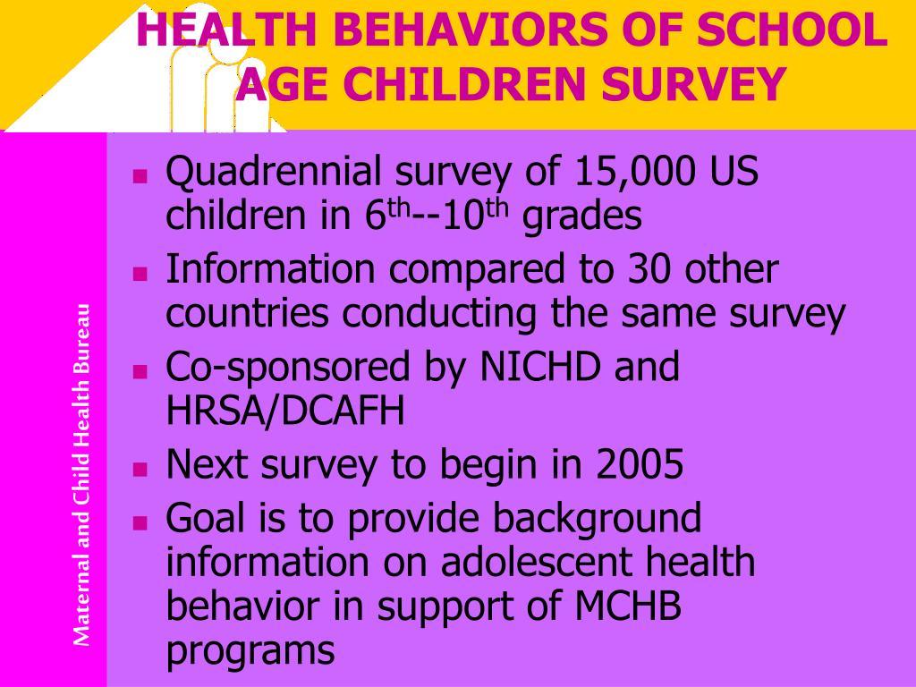 HEALTH BEHAVIORS OF SCHOOL AGE CHILDREN SURVEY