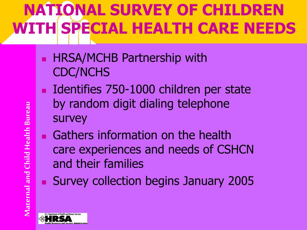 NATIONAL SURVEY OF CHILDREN WITH SPECIAL HEALTH CARE NEEDS