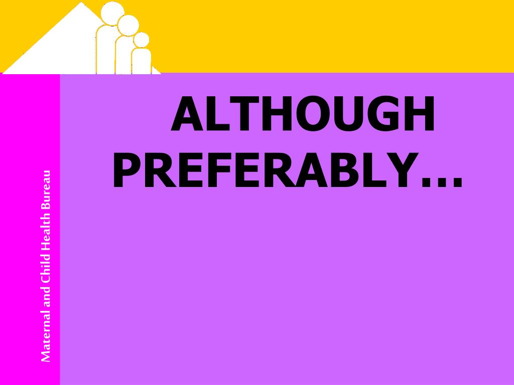 ALTHOUGH PREFERABLY…