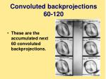 convoluted backprojections 60 120