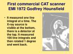 first commercial cat scanner emi 1972 godfrey hounsfield
