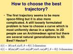 how to choose the best trajectory