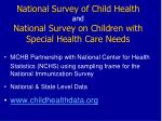national survey of child health and national survey on children with special health care needs