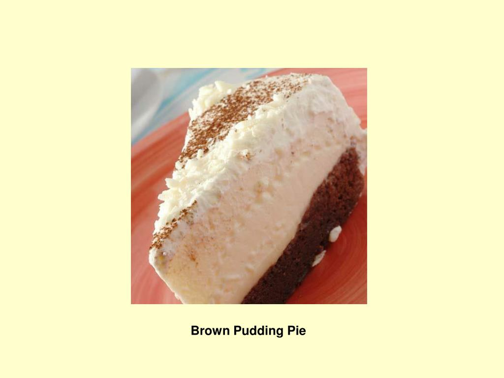 Brown Pudding Pie
