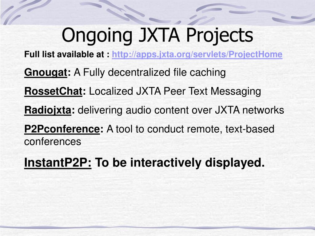 Ongoing JXTA Projects